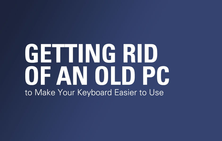 3 PC Ways to Get Rid of an Old PC