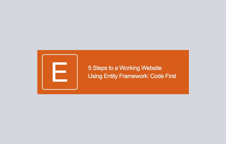 5 Steps to a Working Website Using Entity Framework: Code First