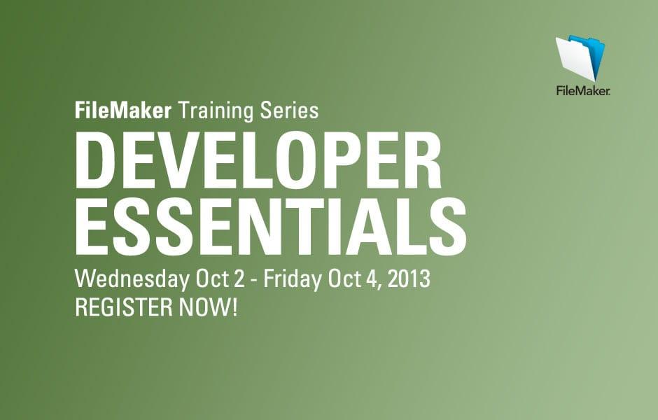 Fall 2013 FileMaker Training Series: Developer Essentials
