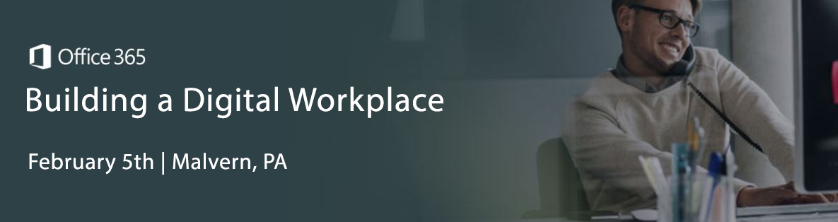 Upcoming Event: Office 365 & Your Digital Workplace