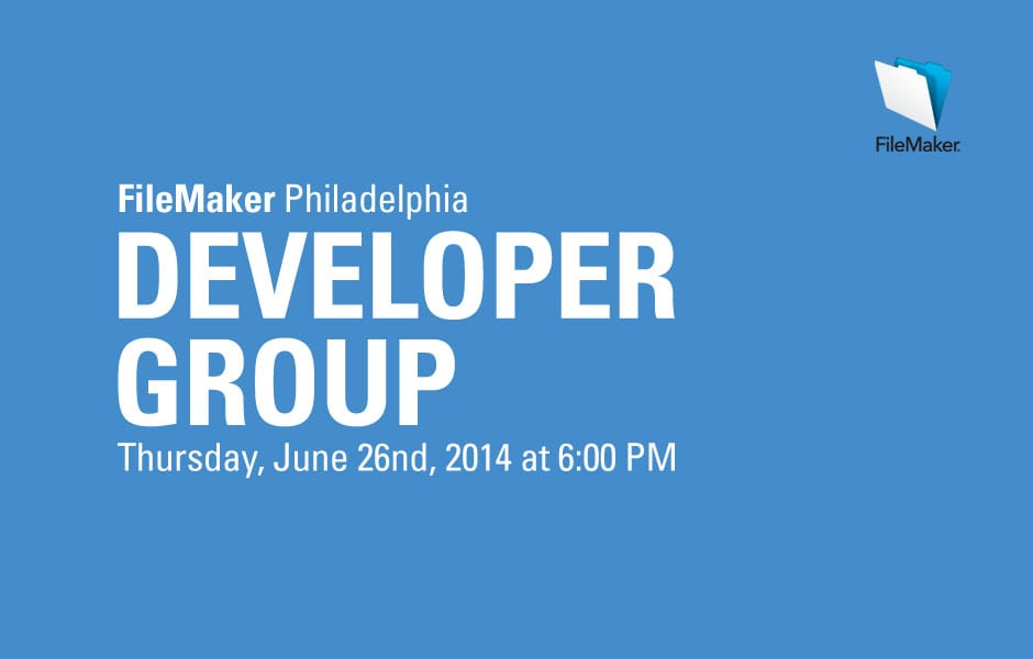 Philly FileMaker Meeting Thursday 6/26/2014