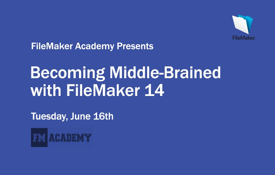 Becoming Middle-Brained with FileMaker 14