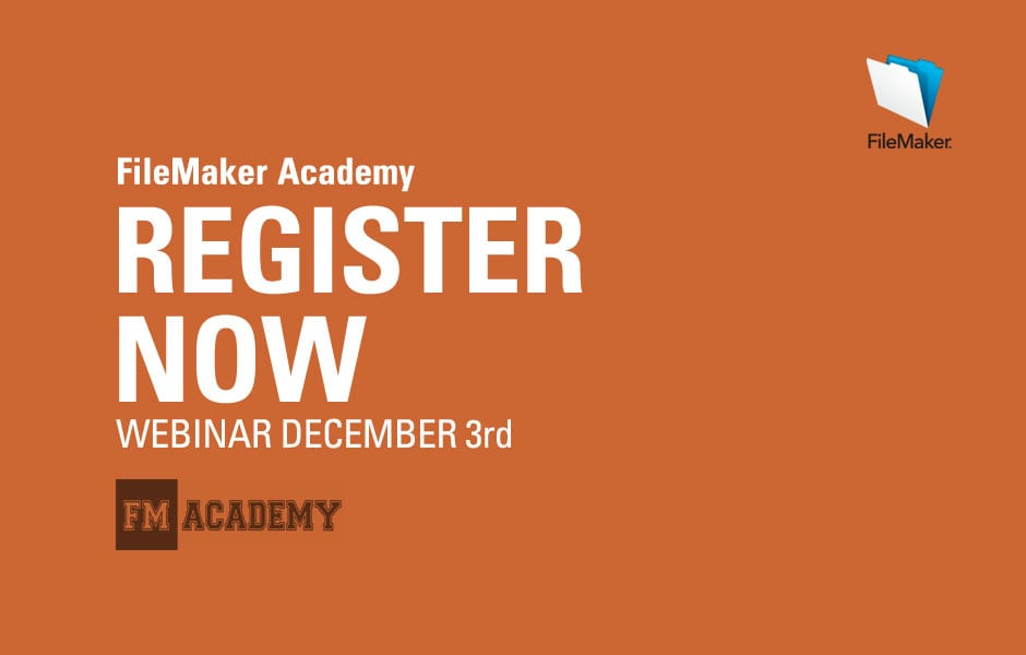 Register Now: Upcoming FileMaker Academy Webinar on December 3rd