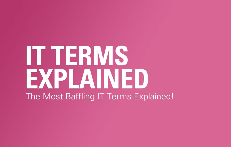 The Most Baffling IT Terms Explained