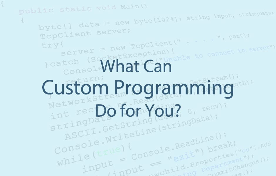 What Can Custom Programming Do for You?
