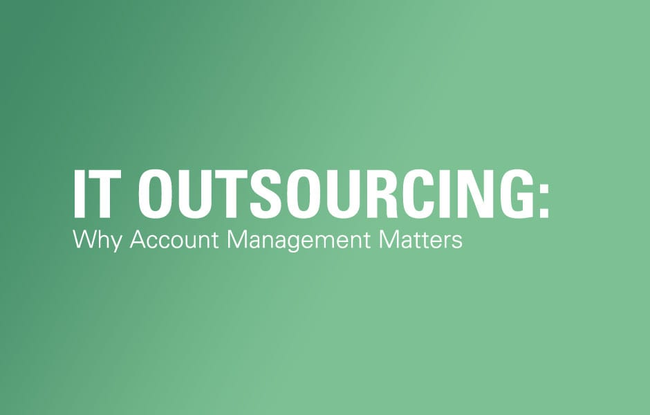 IT Outsourcing: Why Account Management Matters